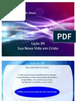 Licao4 - Sua Nova Vida Em Cristo