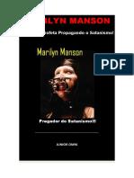 Marilyn Manson - Falso Profeta Propagando o Satanismo!