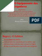 Regra 4 - O Equip Amen To Dos Jog Adores 00