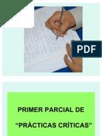 Primer Parcial 2011- PRACTICAS CRITICAS- Temas y Recomendaciones!