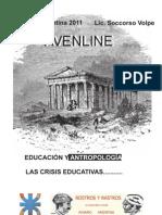 Crisis Educativas. Antropología y Educación. Lic. Soccorso Volpe