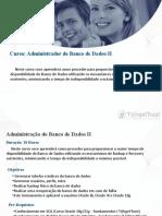 Curso de Administrador de Banco de Dados Oracle 11g - Administração do Banco de Dados II em Porto Alegre, na T@rgetTrust