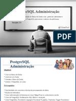 Curso de Administrador e Desenvolvedor PostgreSQL - PostgreSQL Administração em Porto Alegre, na T@rgetTrust