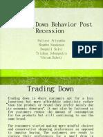 Trading Down Behavior Post Recession
