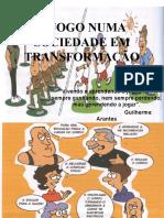 O JOGO NUMA SOCIEDADE EM TRANSFORMAÇÃO
