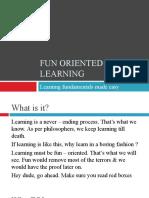 Fun Oriented Learning (Fol)