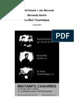 David Fenech et Jac Berrocal, Bernardo Devlin, La Main Traumatique aux Instants Chavirés - 10 Juin 2011