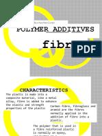 Polymer Additives; Fibre