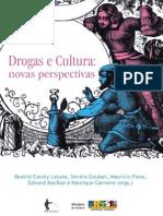 Beatriz Caiuby Labate-Sandra Lucia Goulart-Mauricio Fiore-Edward MacRae e Henrique Carneiro - Drogas e Cultura