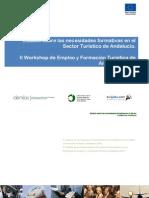 Estudio sobre las Necesidades Formativas en el Sector Turístico de Andalucía. II  Workshop de Empleo y Formación Turística de Andalucía 2010