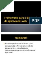Frameworks Para El Desarrollo de Aplicaciones Web