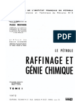 Tome I-le Petrole - Raffinage Et Genie Chimique - Pierre Wuithier