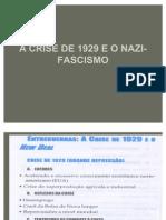 A Crise de 1929 e o Nazi-fascismo 02 Aula
