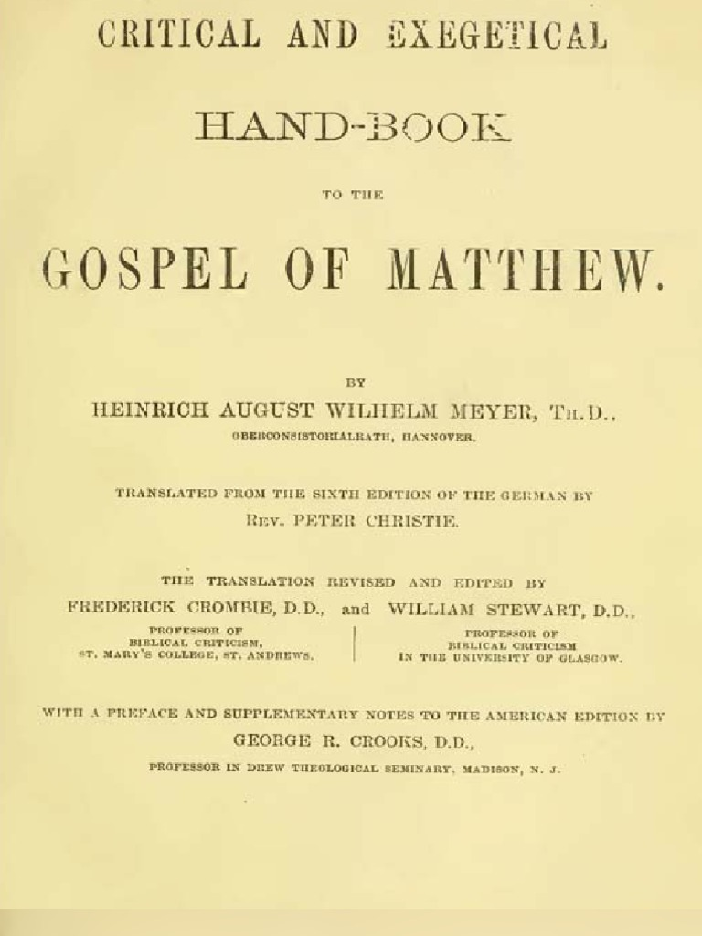 Critical And Exegetical Hand Book To The Gospel Of Matthew Gospel Of Matthew Gospel Of Mark