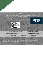 Colt Detective . Commando Special, Diamond Back, Police Positive, Agent, Cobra, Viper