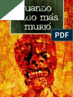 CUANDO ALGO MAS MURIO - Una Antologia de Relatos Protagonizados Por Zombis - Fi Estudios - I. Loranca y Varios Autores