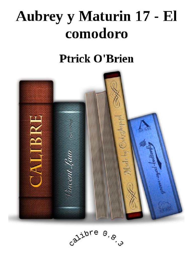 Aubrey y Maturin 17 El Comodoro Ptrick O'Brien | Botes