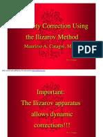 Deformity Correction Usingthe IlizarovMethod Maurizio A.Maurizio A.CatagniCatagni, M.D., M.D