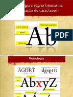 Morfologia e regras básicas na utilização de caracteres