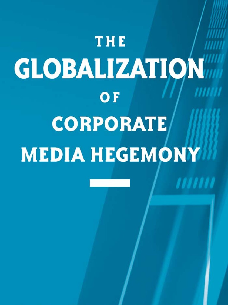 The Globalization of Corporate Media Hegemony | Capitalism ...