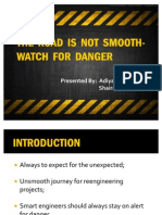 The Road is Not Smooth- Watch for Danger
