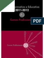 Oferta Escola 2011-12 Ensino Profissional