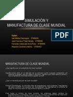 Equipo 10 Expo Manufactura Clase Mundial y Simulacion