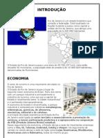 Rio de Janeiro é um estado brasileiro que compõe a federação