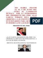 DE HECHO HABRA FRAUDE CONTRA EL CANDIDATO HUMALA POR LA INTROMISION DEL PRESIDENTE ALAN GARCIA