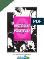 Marcelo Secron Bessa - Histórias Positivas