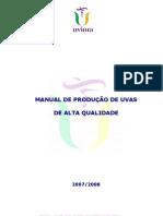 MANUAL de PRODUÇÃO de UVAS de ALTA QUALIDADE    - 2007.2008 -