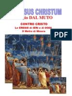 Antonio Dal Muto. Le Eresie Di Ieri e Quelle Di Oggi