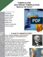 Tuberculose (Mycobacterium Tuberculosis) BACILO de KOCH