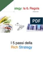 Rich Strategy 6a Regola