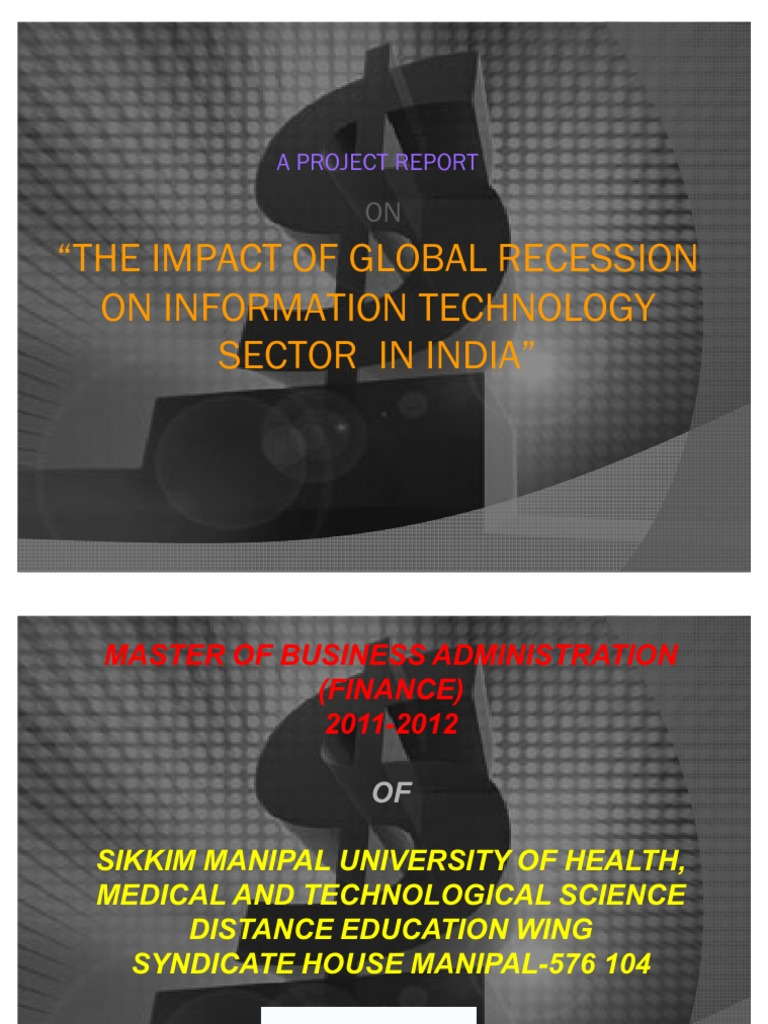the impact of global recession on information technology sector in  the impact of global recession on information technology sector in ppt by sumeet dolhe recession business cycle