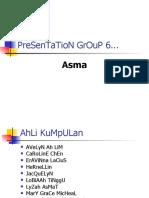 Presentation GrOuP 6 (Asma)