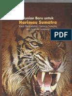 Hunian Baru Untuk Harimau Sumatera at Tambling