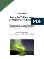 Allan Kardec - Instruções Práticas sobre as Manifestações Espíritas