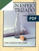 BRUNNER José Joaquín - Un espejo trizado, ensayo sobre cultura y políticas culturales