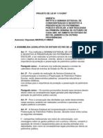 Projeto de Lei Nº 1119/2007 - Institui a semana de conscientização e incentivo à preservação do patrimônio público escolar