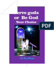 Serve Gods or be  God eBook