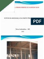 Apresentação em fotos da Escola Irman Ribeiro