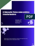 A Educação Física como prática transformadora