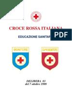 Regolamento che disciplina i corsi di Educazione Socio-Sanitaria e la formazione dei Monitori e Capomonitori della CRI - vecchie (delibera n.83 del 7 ottobre 1999)