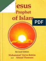 """""""Jesus, Prophet of Islam"""" - Muhammad 'Ata'ur-Rahim and Ahmad Thomson (Revised Edition 1995)"""
