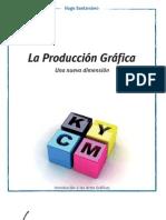 Santarsiero, Hugo, La Producción Grafica