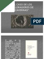 El Caso de Los ores de Cavernas