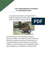 Estructura y Configuracion de Los Medios de Transmicion Fisicos