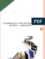 O CAMINHO DO LIVRO NA EDUCAÇÃO INFANTIL –2