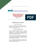 TI - PROPOSTA DE PROJETO DE LEI DE REGULAMENTAÇÃO DA PROFISSÃO DE INFORMÁTICA - SOCIEDADE BRASILEIRA DE COMPUTAÇÃO